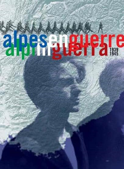 Alpes en guerre / Alpi in guerra 1939-1945
